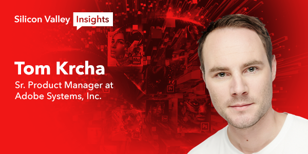 Silicon Valley Insights with Tom Krcha